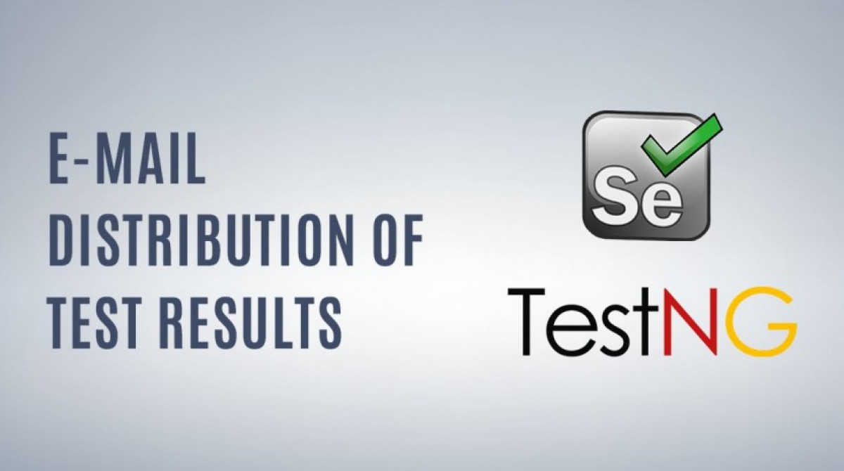 E-mail Distribution of Test Results Obtained from Selenium + TestNG