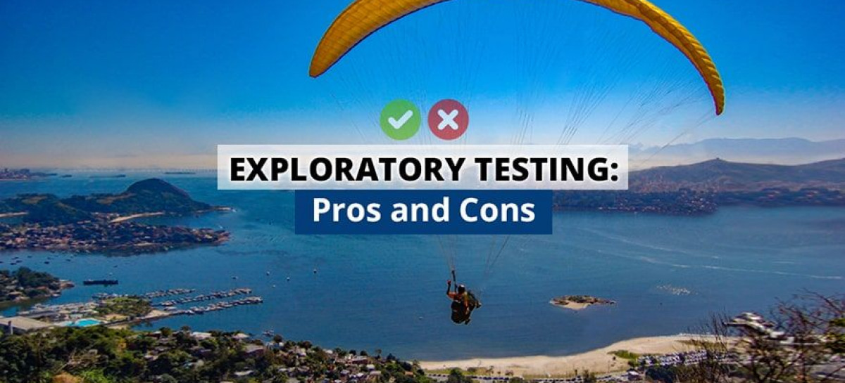 Exploratory Testing – Advantages and Disadvantages