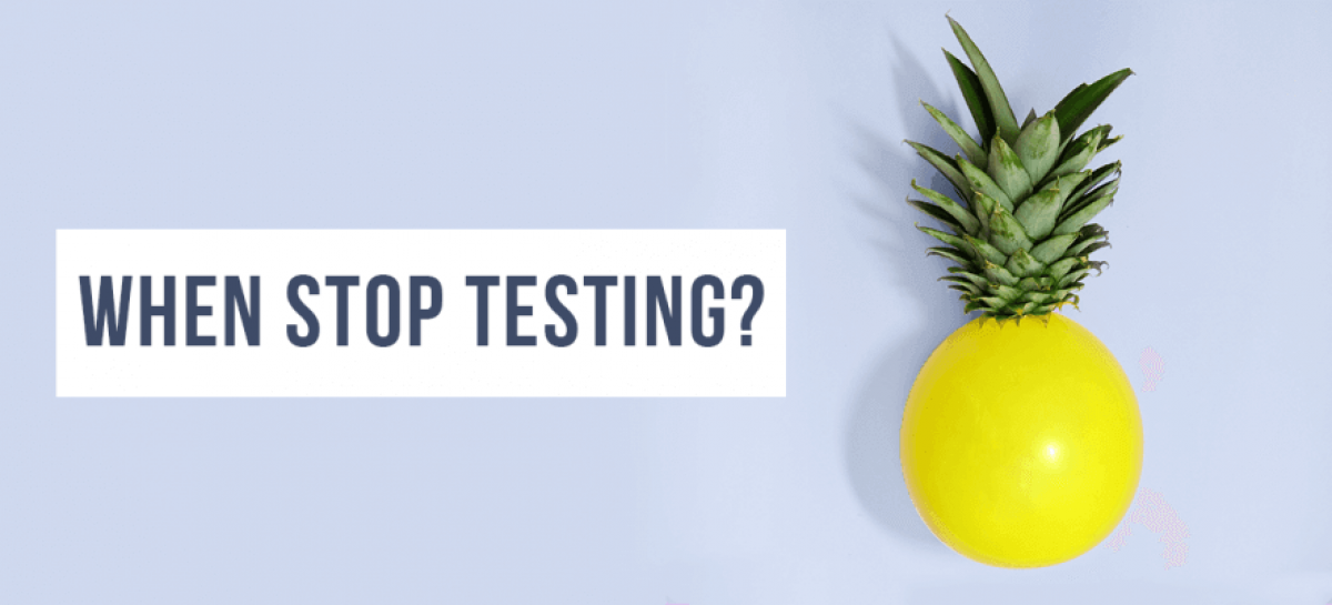 How do You Know When to Stop Testing?