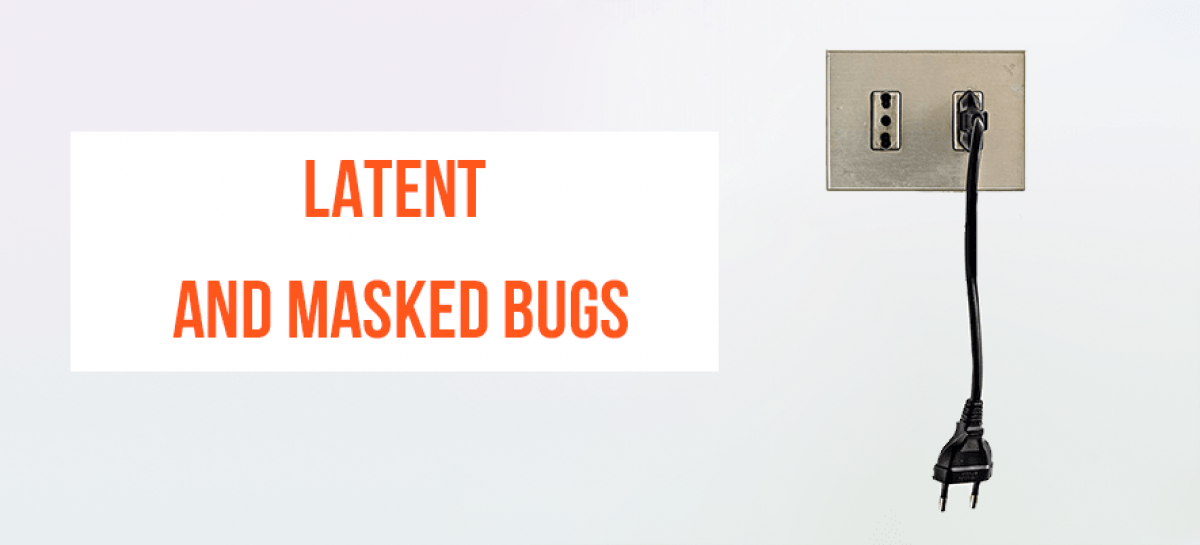 Latent and Masked Software Bugs: what's the difference