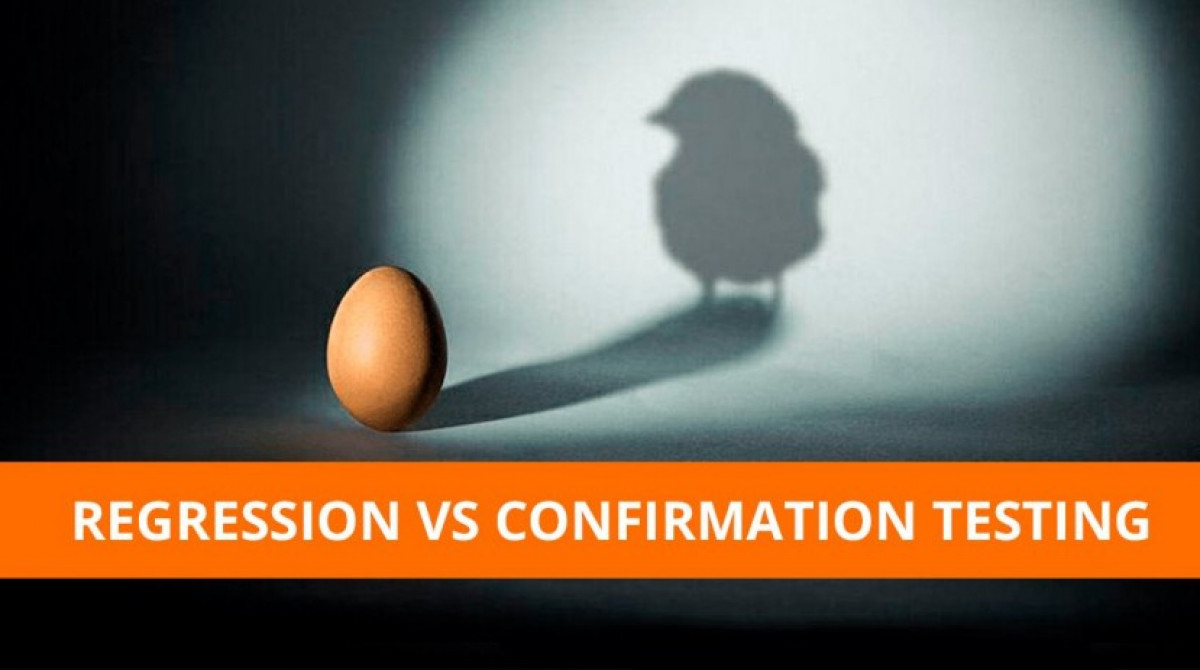 Regression and Confirmation testing. What is the difference?
