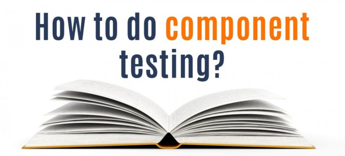 Overall Component Testing Process