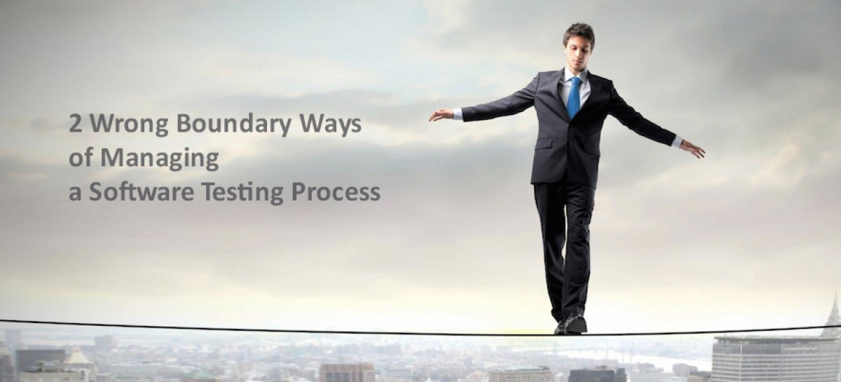 2 Wrong Boundary Ways of Managing a Software Testing Process