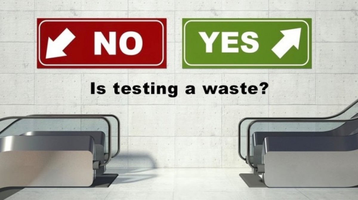 Is software testing a waste or a benefit?