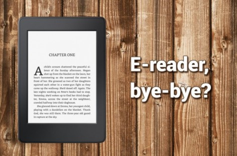 Is it time to say bye-bye to e-reader devices?