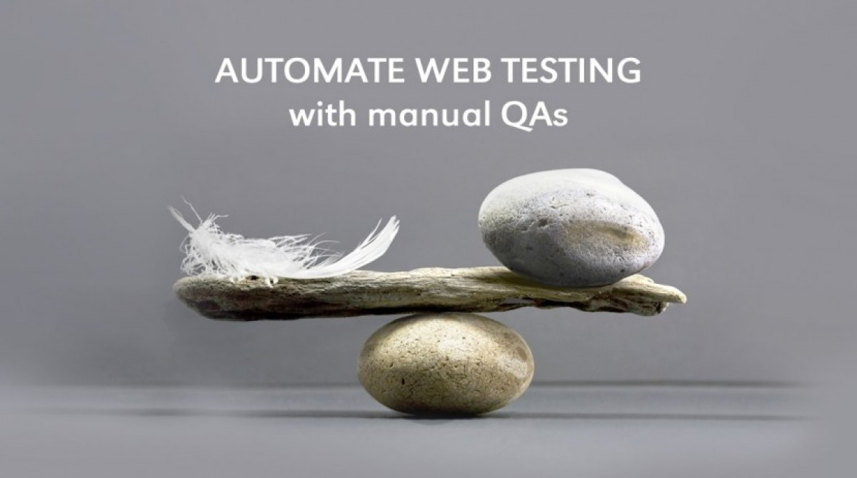 How to automate web testing with manual QA team?