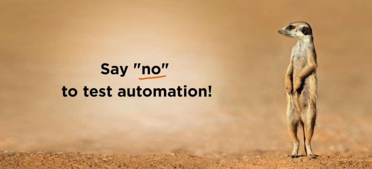 "When say ""no"" to automated testing?"