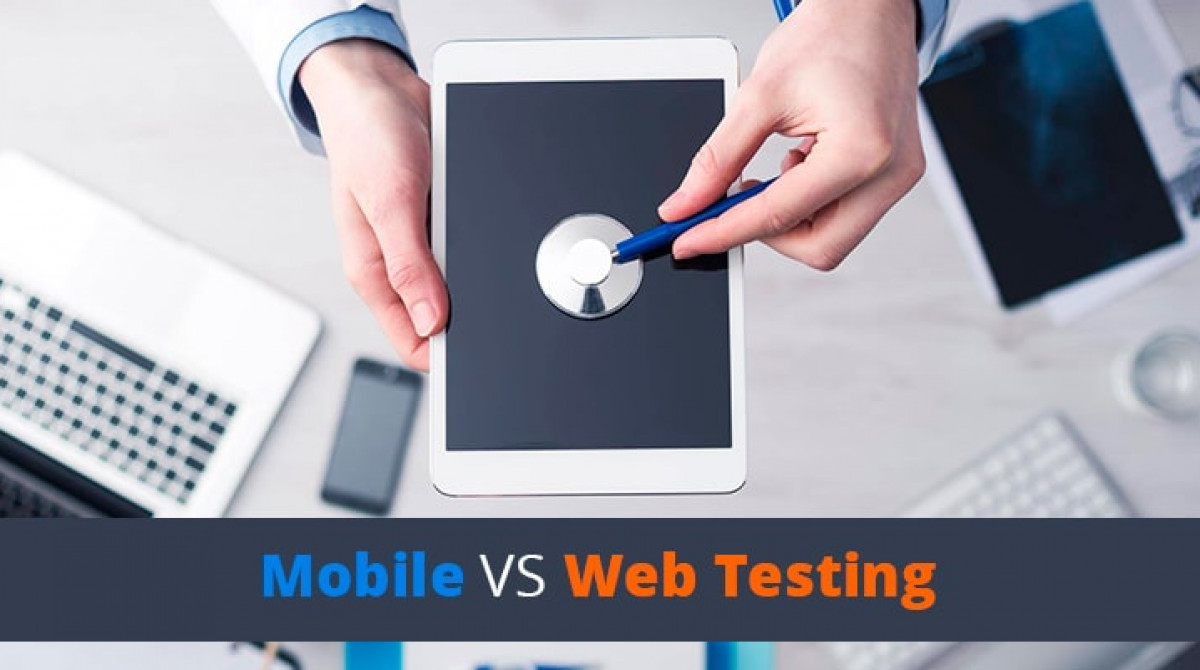 Differences between Web App and Mobile App Testing