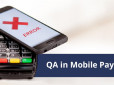Quality Assurance Process in Mobile Payment Systems