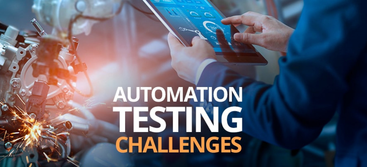 The Most Common Test Automation Challenges