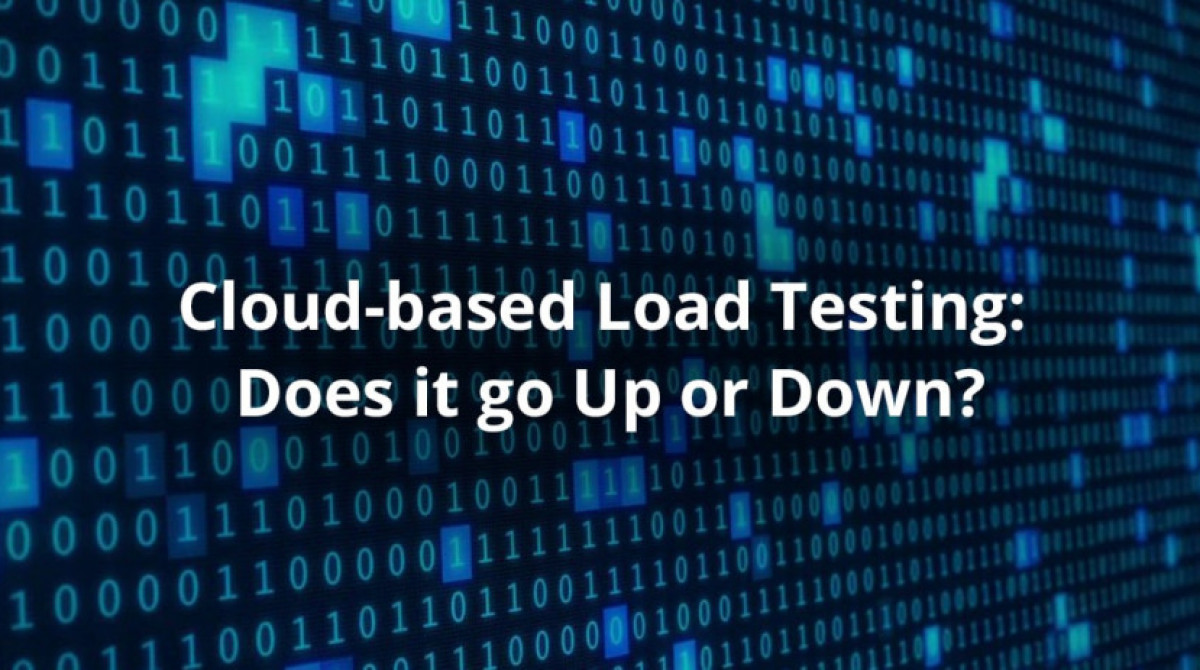 Cloud-based Load Testing: Does it go Up or Down?