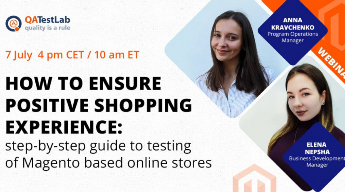 Webinar | How to ensure positive shopping experience: step-by-step guide on testing of Magento based online stores