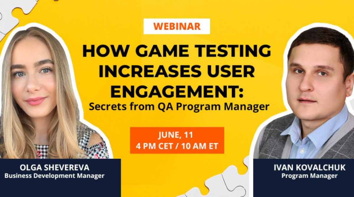 Webinar | How Game Testing Increases User Engagement: Secrets from QA Program Manager