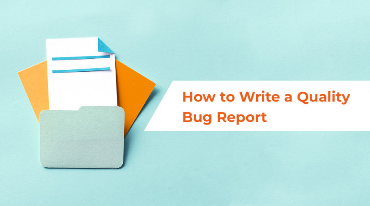 How to Write a Quality Bug Report